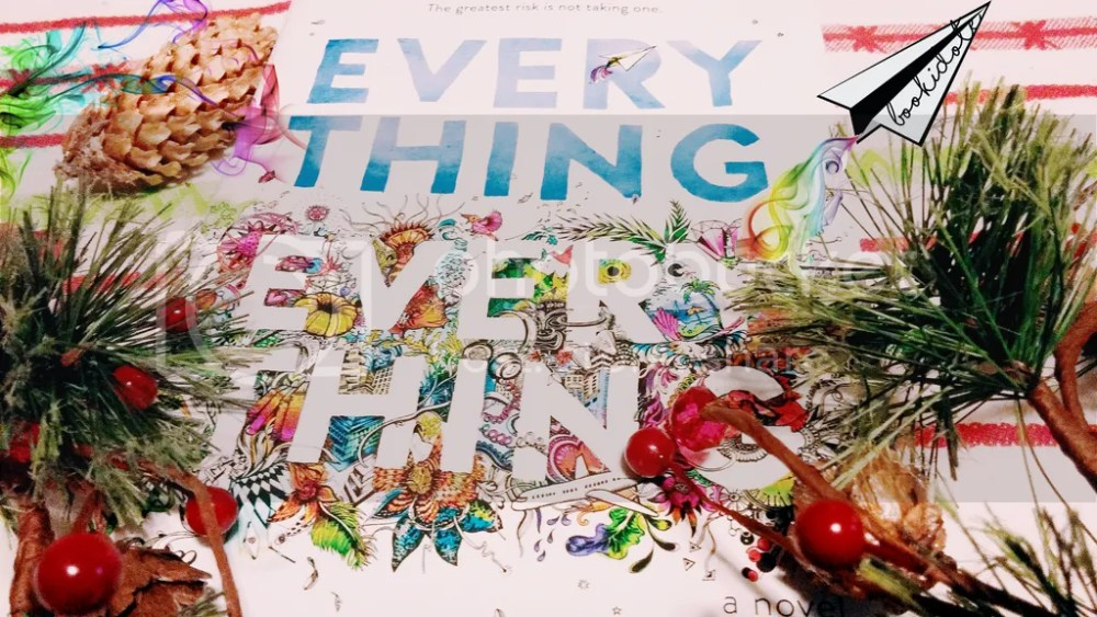 Everything Everything by Nicola Yoon (2/4)