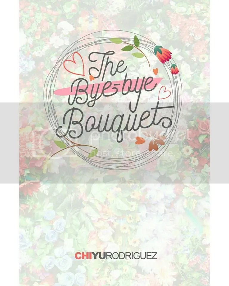 The Bye-bye Bouquet by Chi Yu Rodriguez