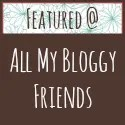 Featured at All My Bloggy Friends