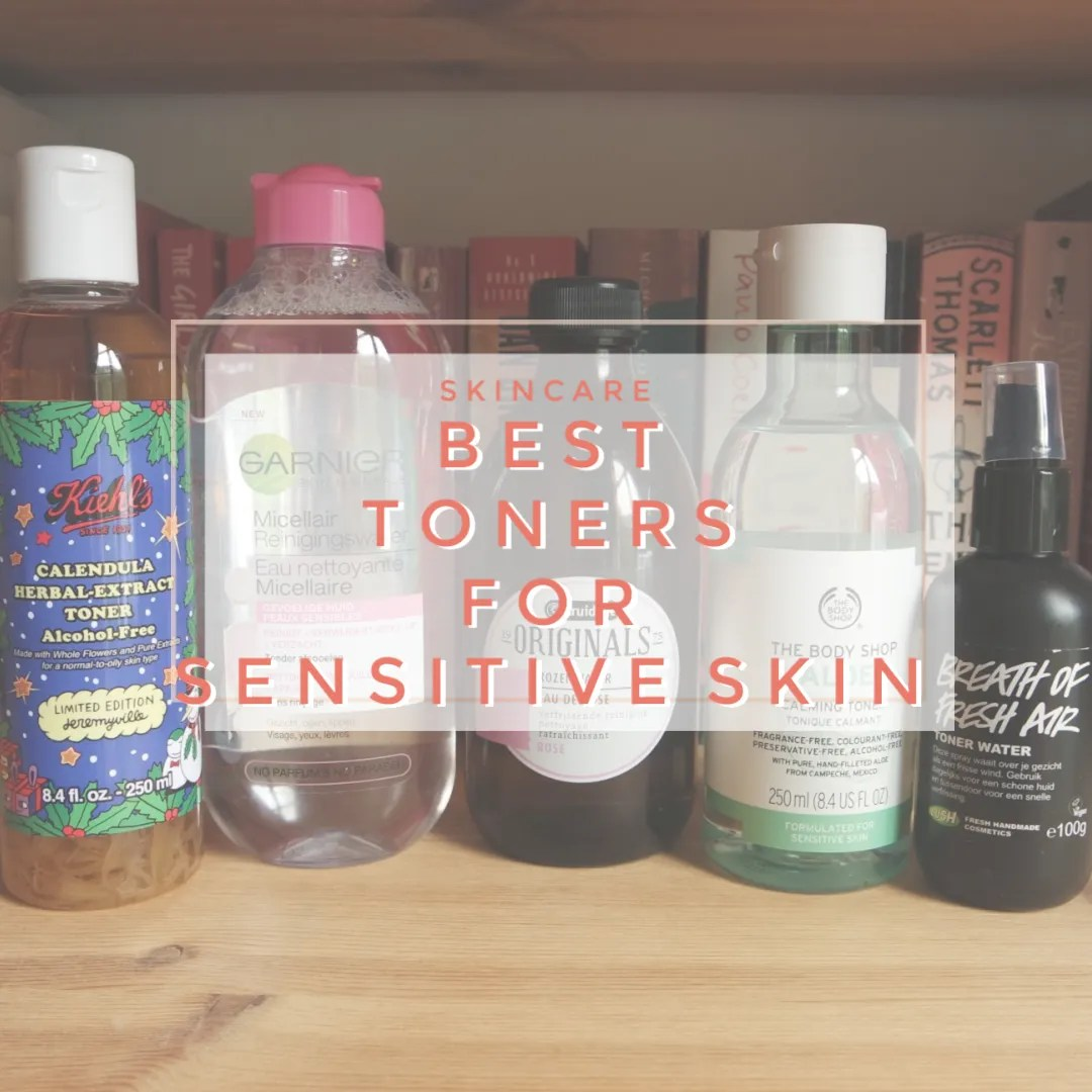 best toners for sensitive skin skincare kiehls garnier kruidvat the body shop lush