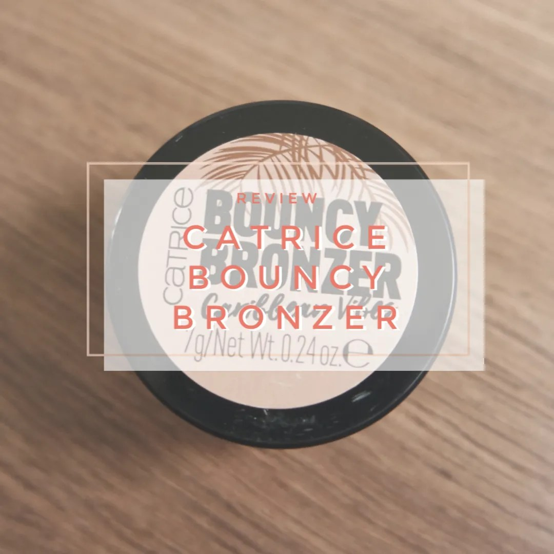 catrice bouncy bronzer review swatch
