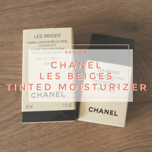 Chanel Les Beiges Sheer Healthy Glow Tinted Moisturizer SPF 30 Light review swatch makeup look