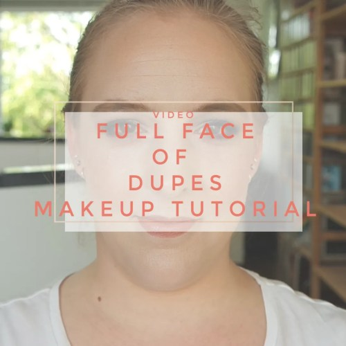 full face of dupes makeup tutorial