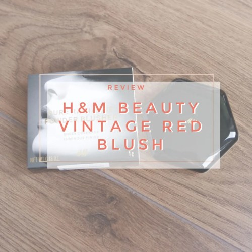 H&M beauty pure radiance blush vintage red review swatch makeup look