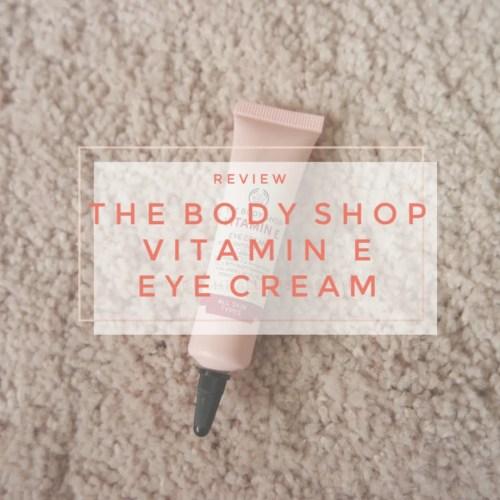 the body shop vitamin e eye cream review swatch skincare