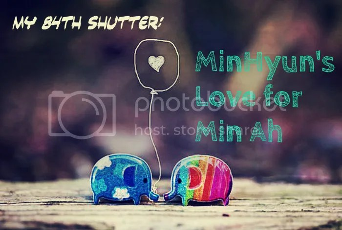 My 84th Shutter: MinHyun's Love for Min Ah - beast shinee snsd superjunior exo - chapter image