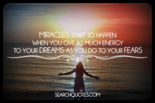 dreams, miracles, fear, inspirational, positive thinking, encouragement Quotes