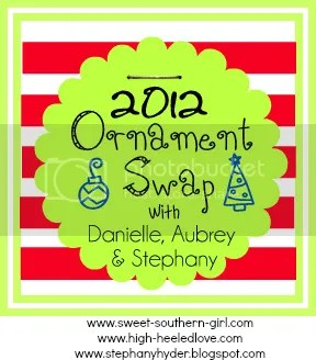 Ornament Swap with Danielle, Aubrey & Stephany!