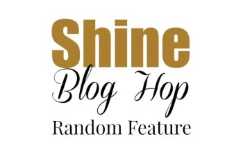 Random featured post from SHINE Blog Hop #94