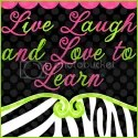 Live Laugh and Love to Learn