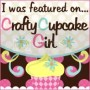 I was featured on...Crafty Cupcake Girl's