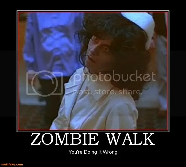 Zombie Walk, You're Doing It Wrong