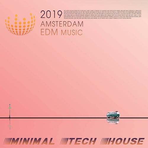 Amsterdam EDM Music: Minimal Tech House (2019)