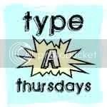 Type A Thursday