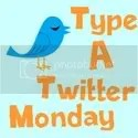 Type A Twitter Monday
