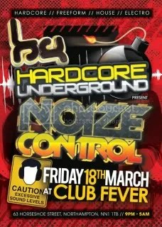 Hardcore Underground: Noize Control - Club Fever, Northampton - Friday 18th March 2011.