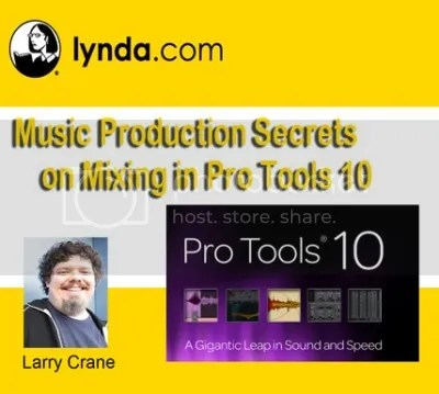 Music Production Secrets - Larry Crane on Mixing in Pro Tools 10 Training
