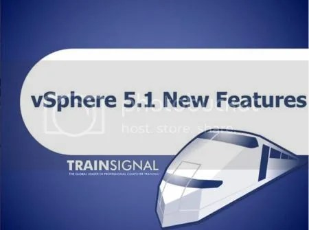 Trainsignal - VMware vSphere 5.1 New Features