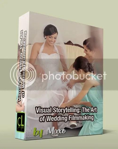 Visual Storytelling : The Art of Wedding Filmmaking