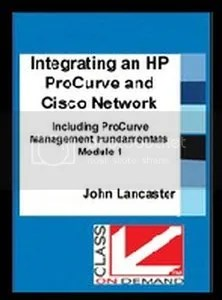 Class On Demand - Integrating an HP ProCurve and Cisco Network