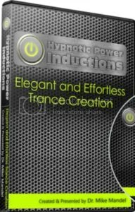 Hypnotic Power Inductions - Elegant and Effortless Trance Creation