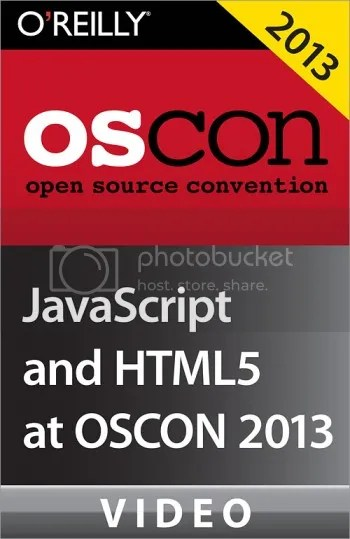 Oreilly - JavaScript and HTML5 at OSCON 2013