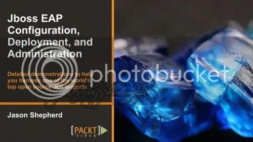 PacktPub - JBoss EAP Configuration, Deployment, and Administration