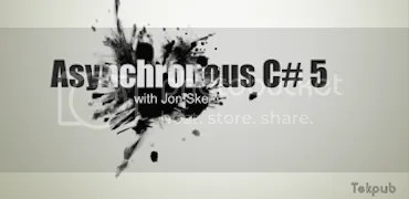 Pluralsight - Asynchronous C# 5.0