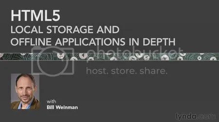 Lynda - HTML5: Local Storage and Offline Applications in Depth