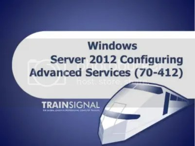 Trainsignal – Windows Server 2012 Configuring Advanced Services (70-412)