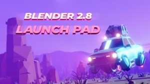 Blender 2.8 Launch Pad (Chapters 16-20)