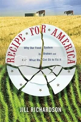 Author Jill Richardson, Recipe for America, the governments role in our food