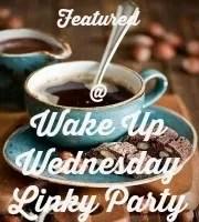 Wake Up Wednesday Linky