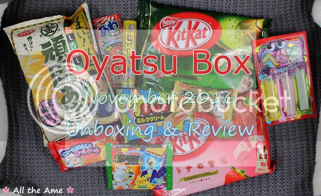 photo OyatsuBox November 2016 Unboxing -_zpsf9qpiogh.jpg