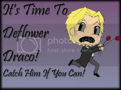 The Deflower Draco Fest: It's time to deflower Draco! Catch him if you can!
