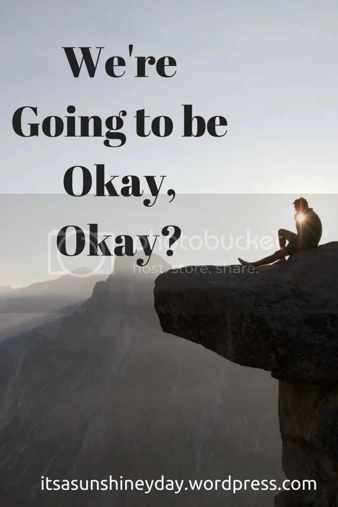 photo Were Going to be Okay Okay-.png