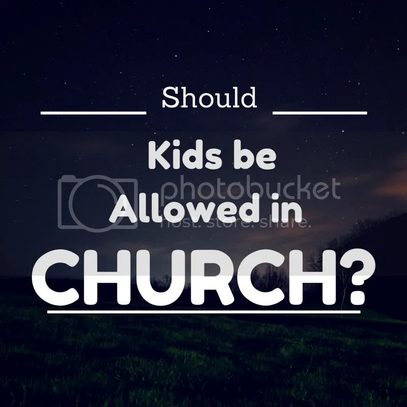 Title:Should Kids be Allowed in Church?