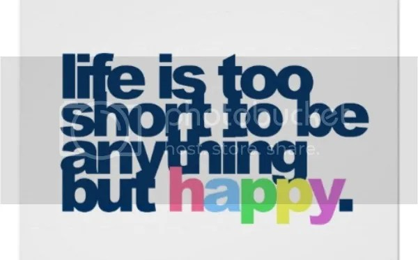 photo life_is_too_short_to_be_anything_but_happy_poster-r248ed41fa2844aa98727403c4ce6a969_eil_8byvr_512.jpg