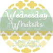 Wednesday Whatsits