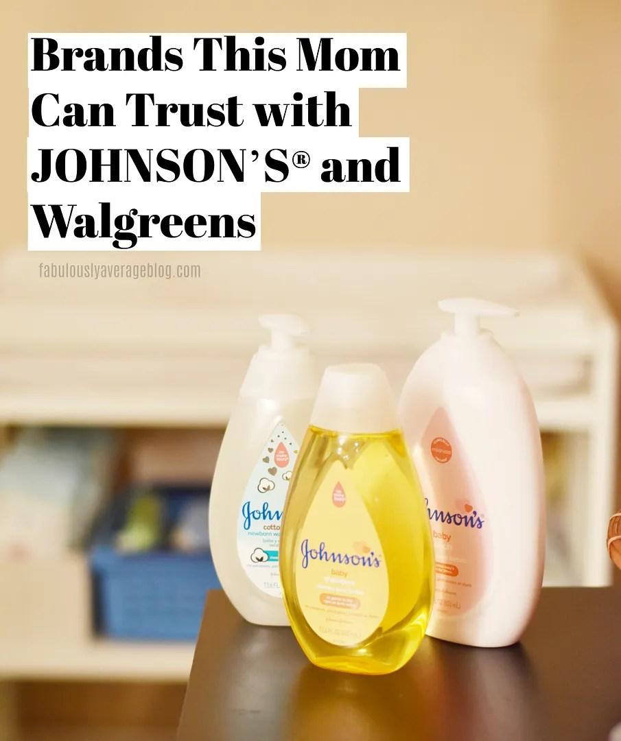 photo Brands This Mom Can Trust with JOHNSONrsquoSreg and Walgreens_zpsfpgmkvgu.jpg