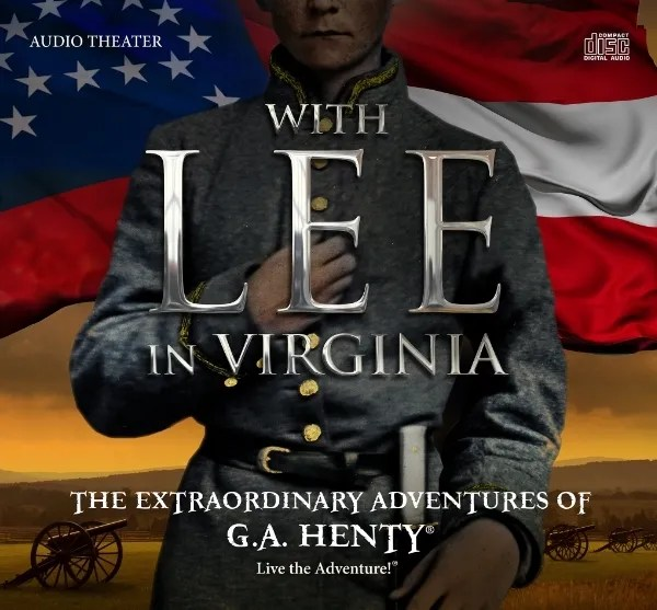 With Lee in Virginia Audio Drama Review. Books come to life with music and drama.