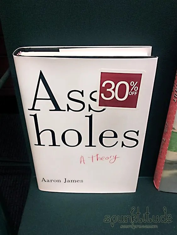 Assholes - A Theory
