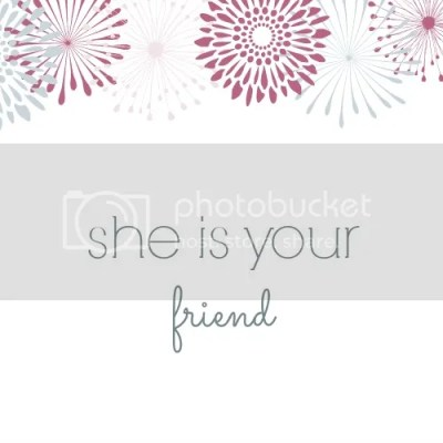she is your friend