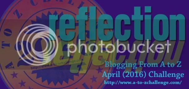 Reflections #atozchallenge @JLenniDorner blog