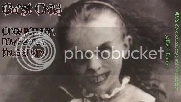 Ghost Child #PFSixWordChallenge #SixWordStory @JLenniDorner