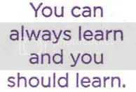 #quote You can always learn and you should always learn. @JLenniDorner blog @YogiProducts tea tag