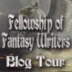 Fellowship of Fantasy Writers Blog Tour January 2015