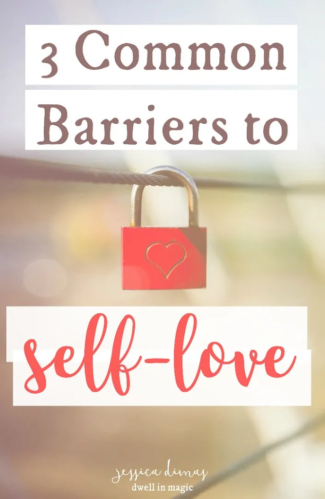 Learn 3 common ways we hold ourselves back from self-love