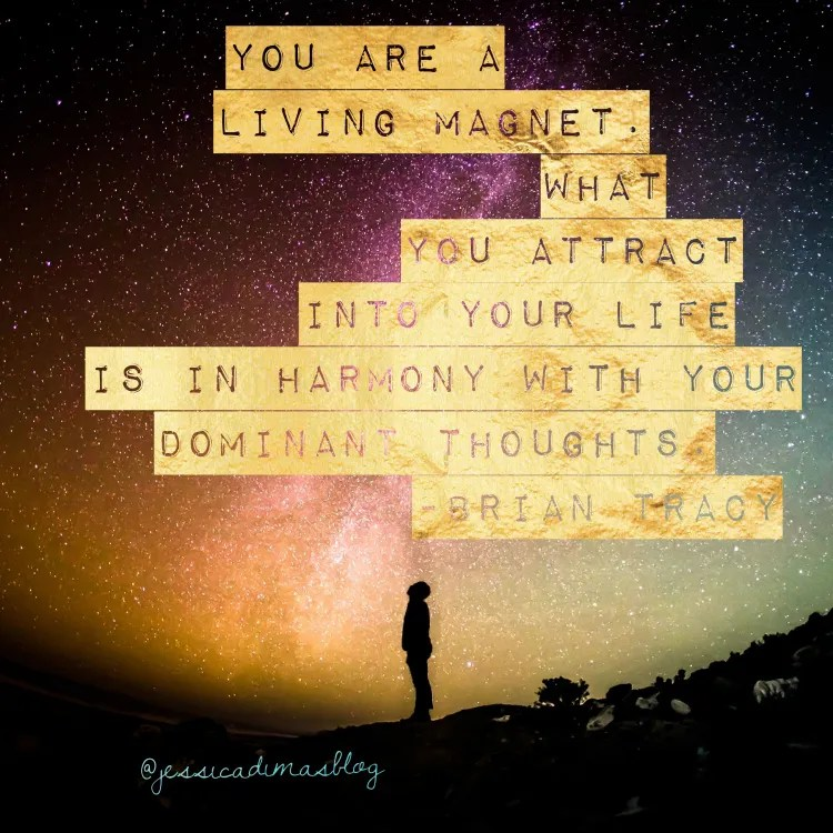 You are a living magnet. What you attract into your life is in harmony with your dominant thoughts. - Brian Tracy