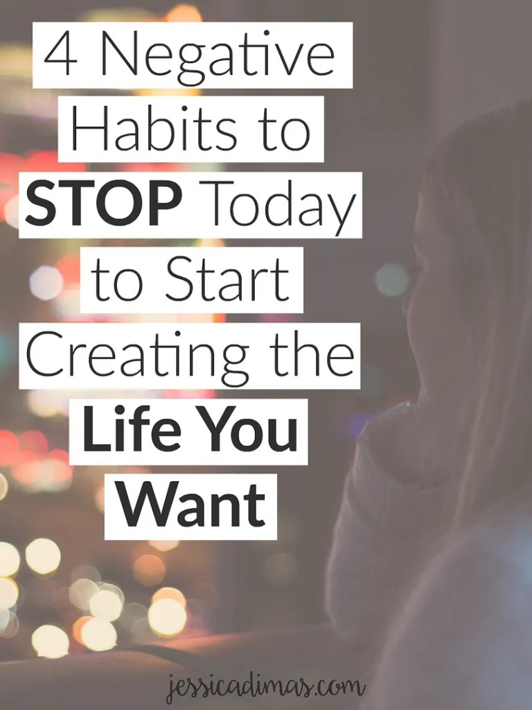 4 negative habits you should consider quitting today that could be holding you back from everything you want.